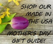 Mother's Day Gifts Made in USA Shop our Gift Guide